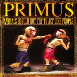 Primus - Animals Should Not Try to Act Like People - 180 Gram Vinyl EP