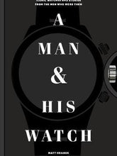 A Man and His Watch Plus Free Copy of Edition 3 of Now Magazine