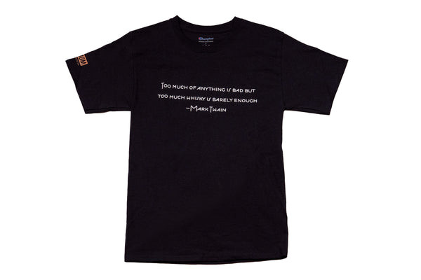 """Too Much Whisky Is Barely Enough"" Champion Tee"