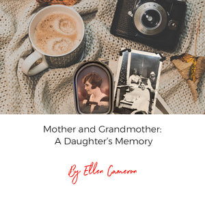 Mother and Grandmother: A Daughter's Memory