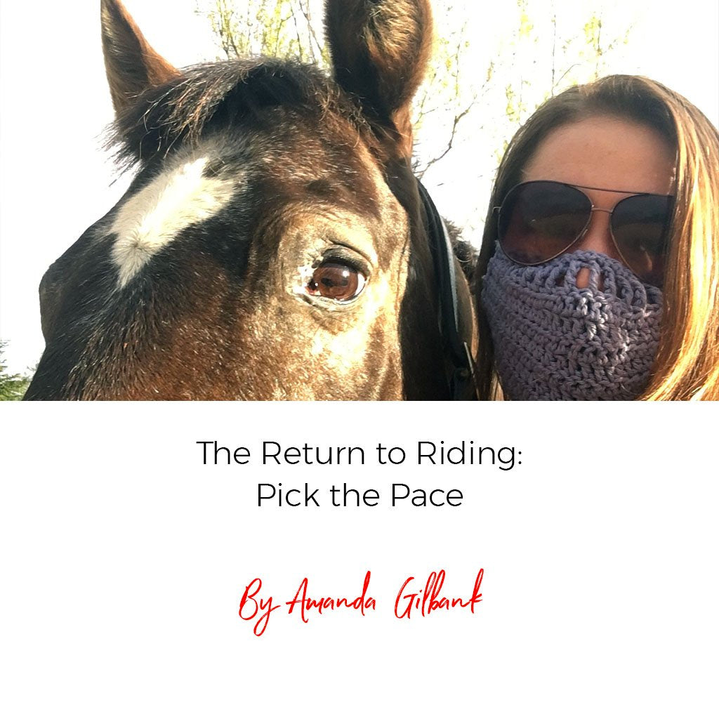 The Return to Riding: Pick the Pace