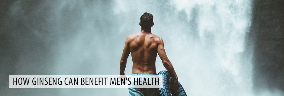 How Ginseng Can Benefit Men's Health