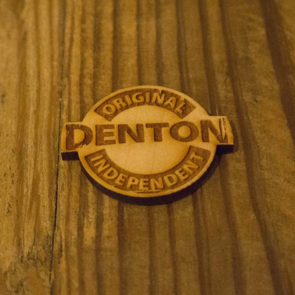 Denton. Original. Independent. Magnet