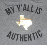 My Y'all Is Authentic T-Shirt