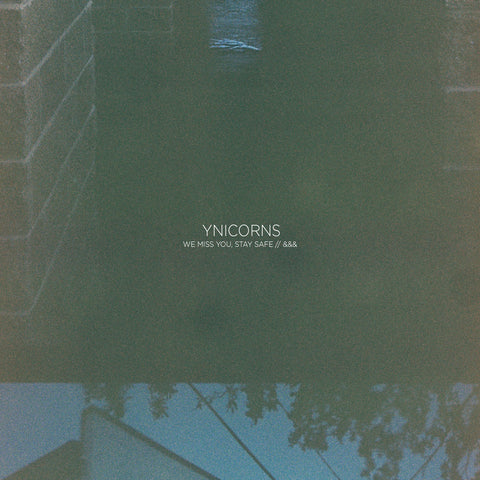 Ynicorns - 'we miss you, stay safe // &&&' [CD]
