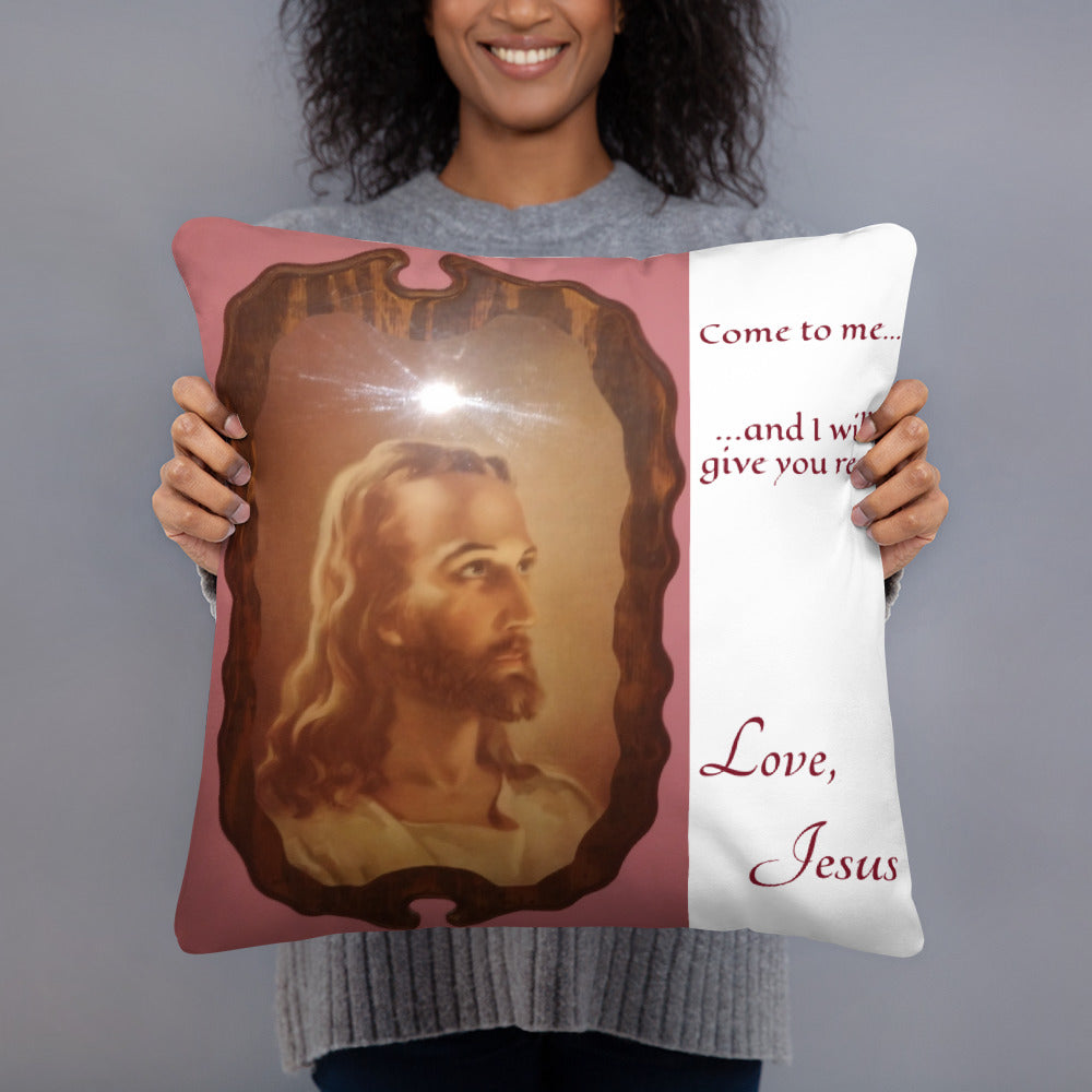 Basic Pillow - Come to me...and I will give you rest! Love, Jesus