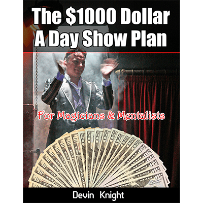 $1000 A Day Plan for Magicians by Devin Knight - Deinparadies.ch