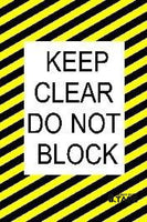 Keep Clear Do Not Block 24 X 36 Product
