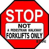 Stop Not A Pedestrian Walkway Forklifts Only Product