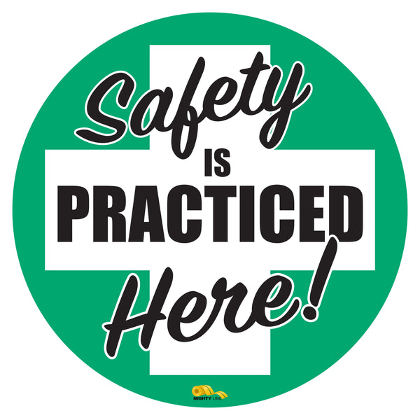 "Safety Is Practiced , Mighty Line Floor Sign, Industrial Strength, 36"" Wide"