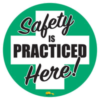 "Safety Is Practiced , Mighty Line Floor Sign, Industrial Strength, 16"" Wide"