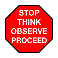 "Standard Red Stop Sign with messaging ""Stop Think Observe Proceed"" - Floor Marking, 54"""