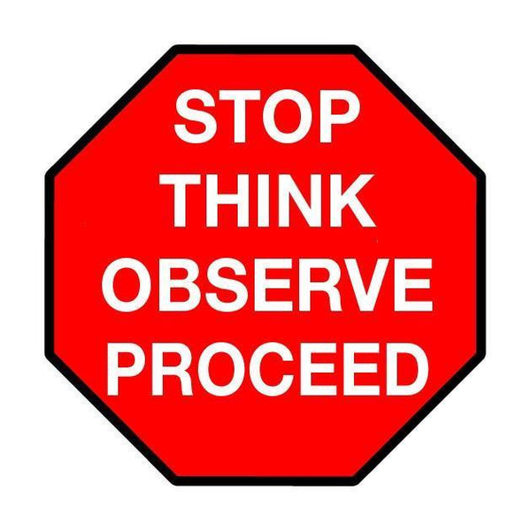 "Standard Red Stop Sign with messaging ""Stop Think Observe Proceed"" - Floor Marking, 48"""