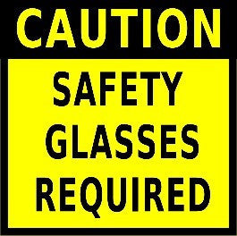 "Caution Safety Glasses Required 24""x24"""
