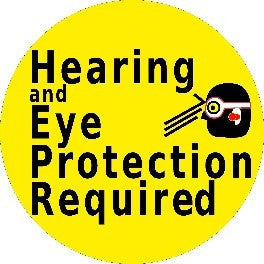 Hearing and Eye Protection Required