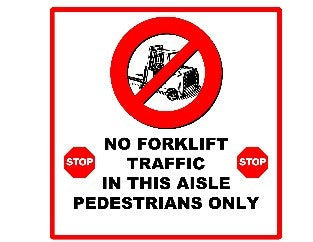 "No Forklift Traffic in This Aisle Pedestrians Only 24""x24"""