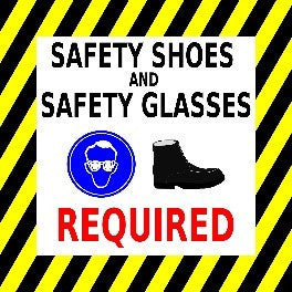 Safety Shoes and Safety Glasses Required