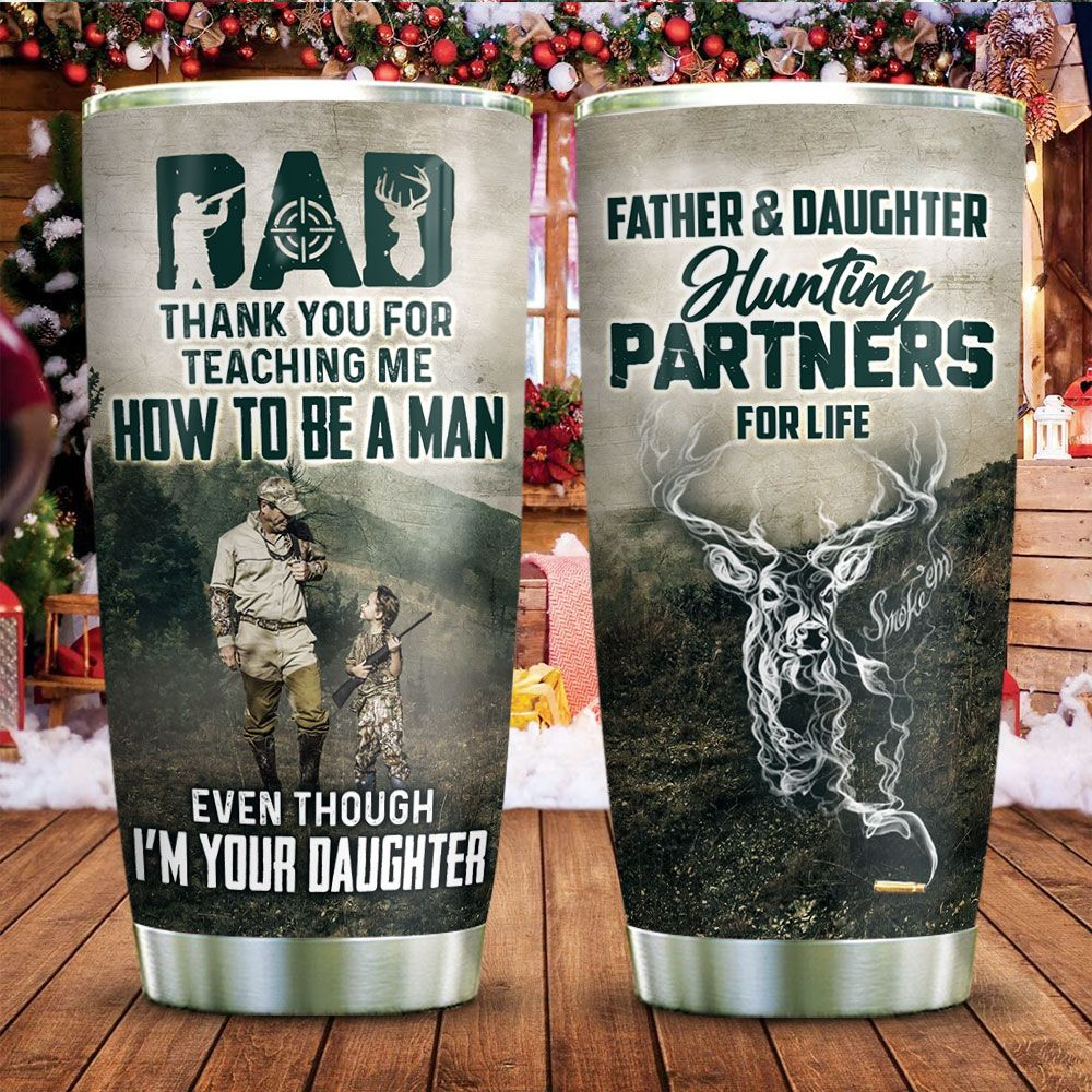 To My Dad Hunting Partner For Life KD2 ZZL0112009 Stainless Steel Tumbler