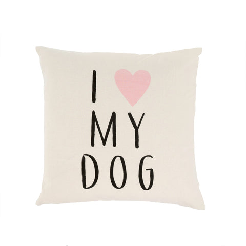 I LOVE MY DOG PILLOW