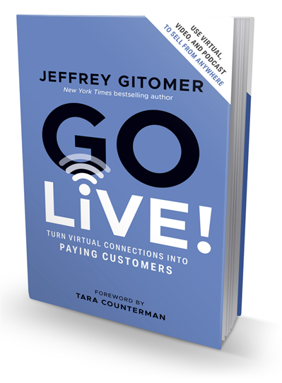 Go Live! AUTOGRAPHED: Turn Virtual Connections into Paying Customers