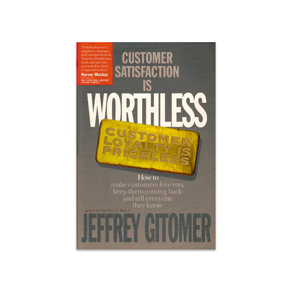 Customer Satisfaction is Worthless, Customer Loyalty is Priceless - AUTOGRAPHED