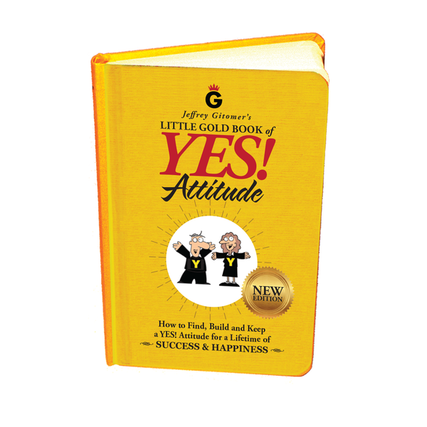 *NOW AVAILABLE ON AMAZON.COM* Jeffrey Gitomer's Little Gold Book of YES! Attitude NEW EDITION Available January 2018
