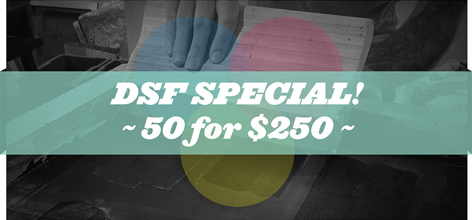 DSF Screen Printing Special – 50 shirts for $250