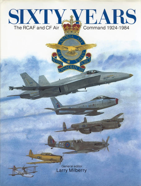 Sixty Years: The RCAF and CF Air Command 1924-1984