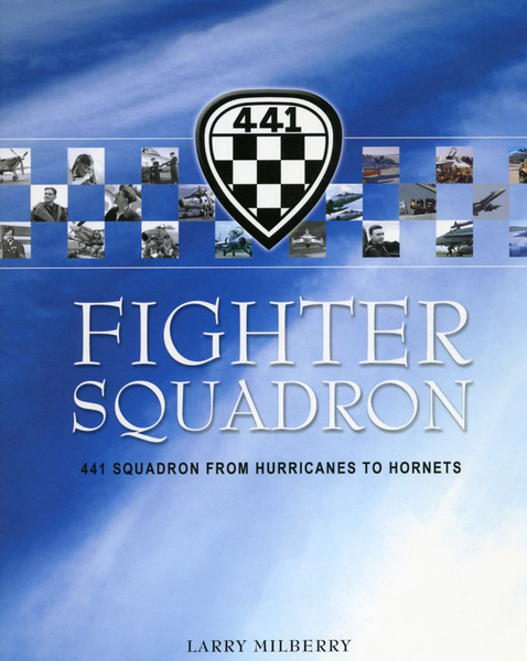 Fighter Squadron: 441 Squadron from Hurricanes to Hornets