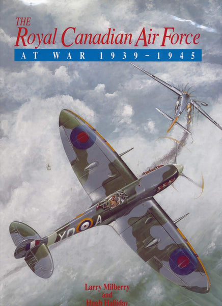 The Royal Canadian Air Force at War 1939-1945