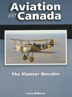 Aviation in Canada: The Pioneer Decades