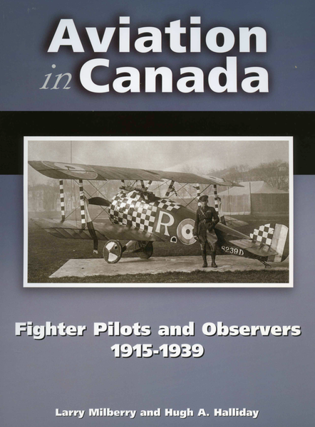 Aviation in Canada: Fighter Pilots and Observers 1915-1939