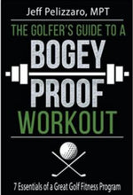 Load image into Gallery viewer, The Golfer's Guide to a Bogey Proof Workout: 7 Essentials to a Great Golf Fitness Program