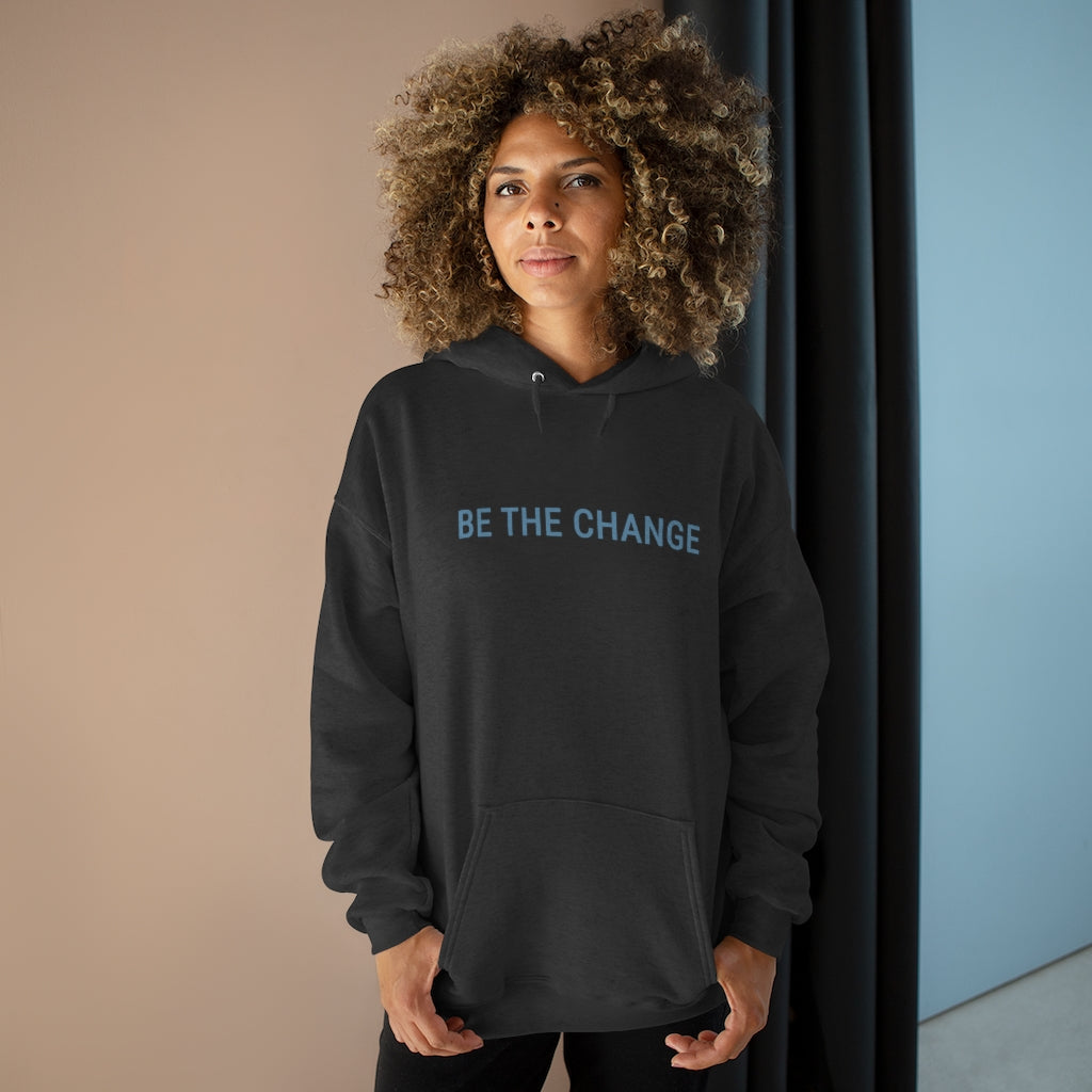 BE THE CHANGE - Unisex EcoSmart® Pullover Hoodie Sweatshirt
