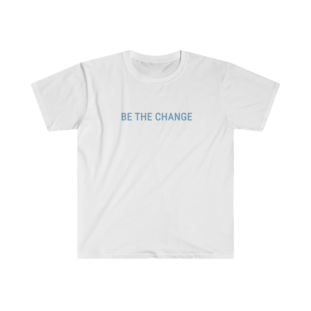 BE THE CHANGE - Unisex Softstyle T-Shirt