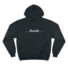 Load image into Gallery viewer, Breathe - Champion Hoodie