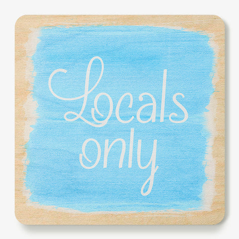 Locals Only Coaster