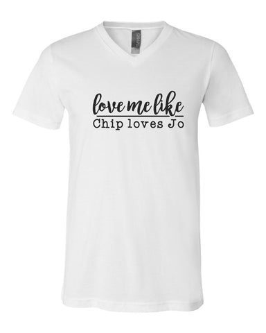 Love Me Like Chip Loves Jo V-Neck Softstyle Tee