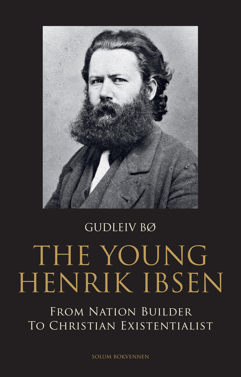 The young Henrik Ibsen: from nation builder to christian existensialist