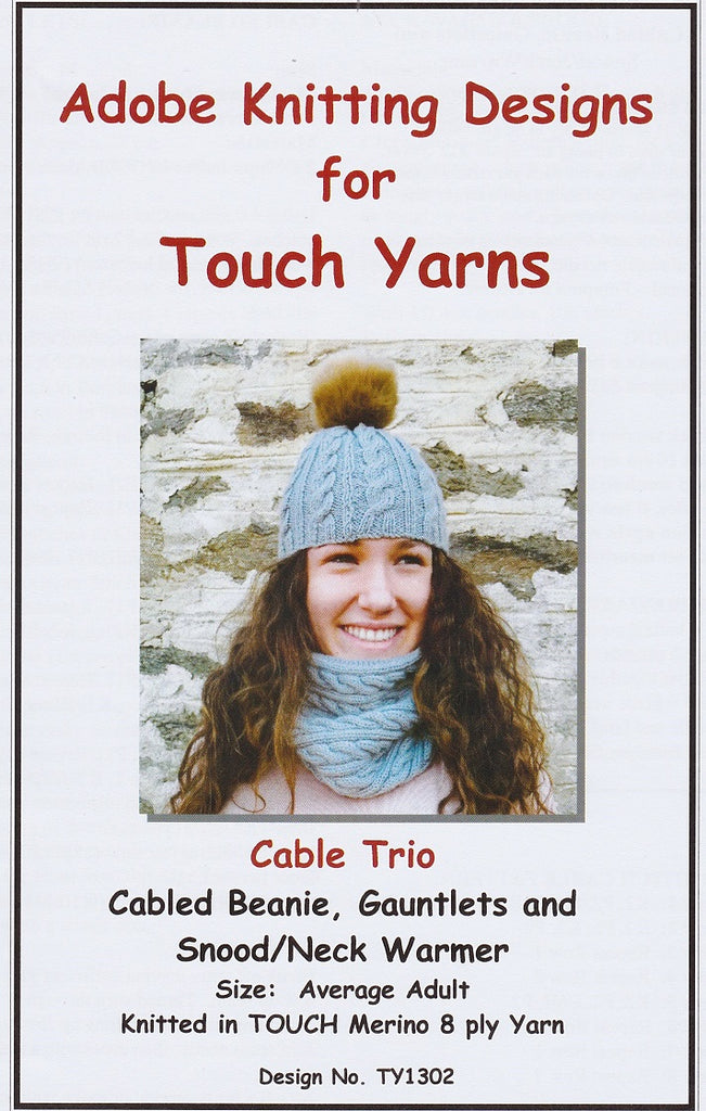 Adobe Knitting Pattern TY1302 Cable Trio - Cabled Beanie, Gauntlets and Snood/Neck Warmer for adults in 8-ply / DK