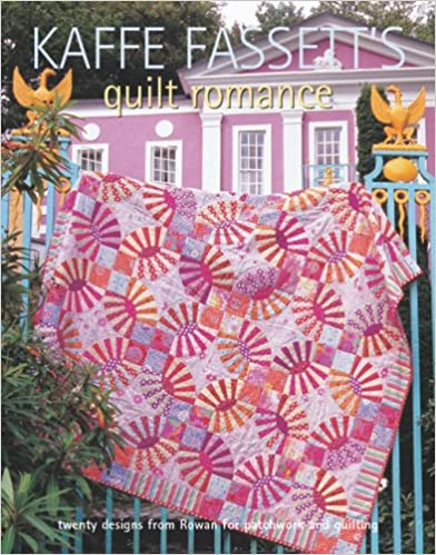 Kaffe  Fassett's Quilt Romance: Twenty Designs from Rowan for Patchwork and Quilting