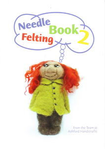 Ashford Needle Felting Book 2