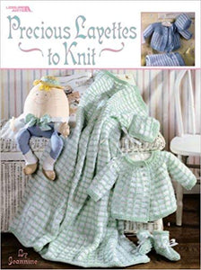 Precious Layettes to Knit - Four Complete Layettes to Knit for Baby