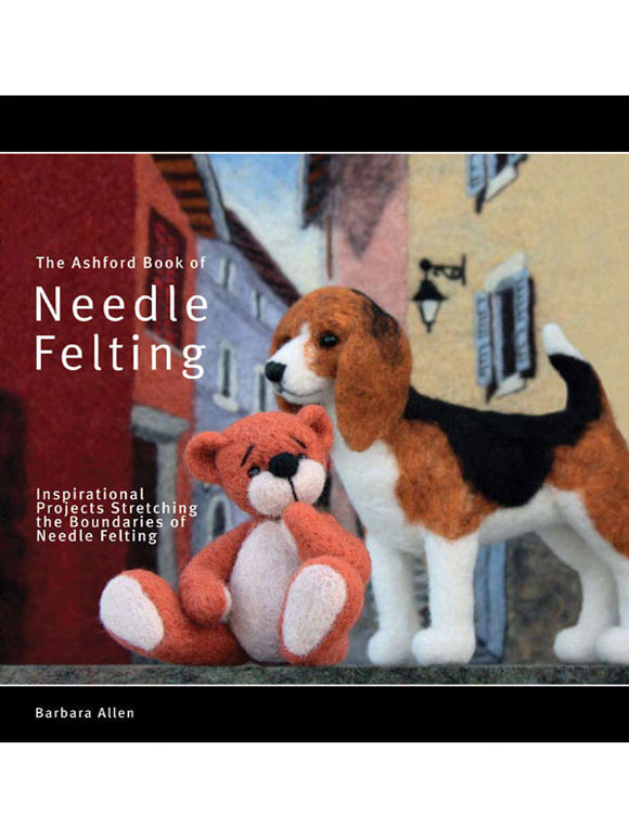 Ashford Book of Needle Felting