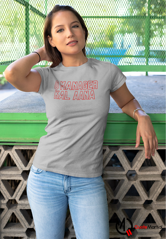 O Manager Kal Aana - Corporate Theme Women's T-shirt - QuoteMartial