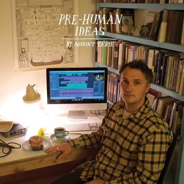 Pre-Human Ideas by Mount Eerie (LP)