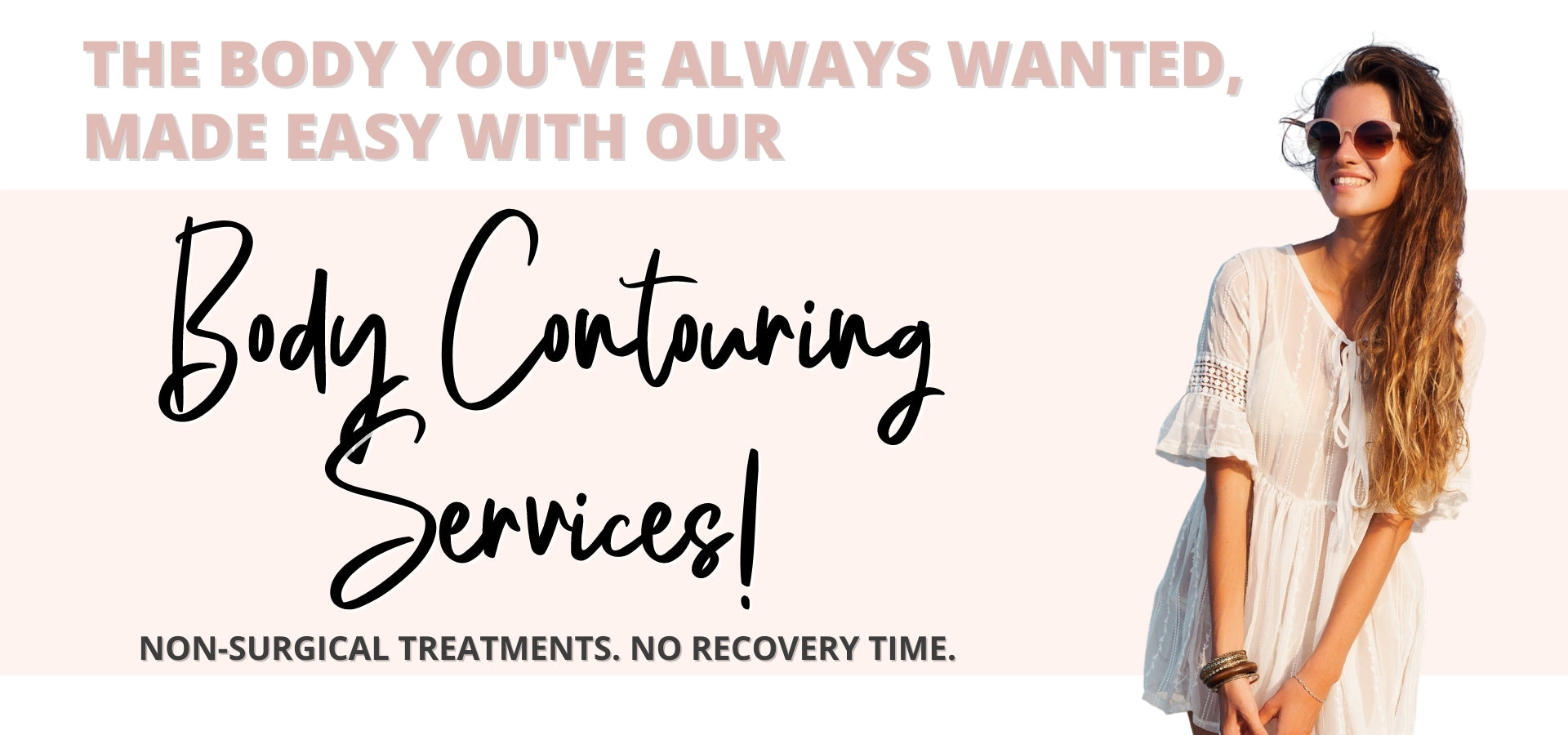 Body Contouring Services Header Image with a Lovely Woman