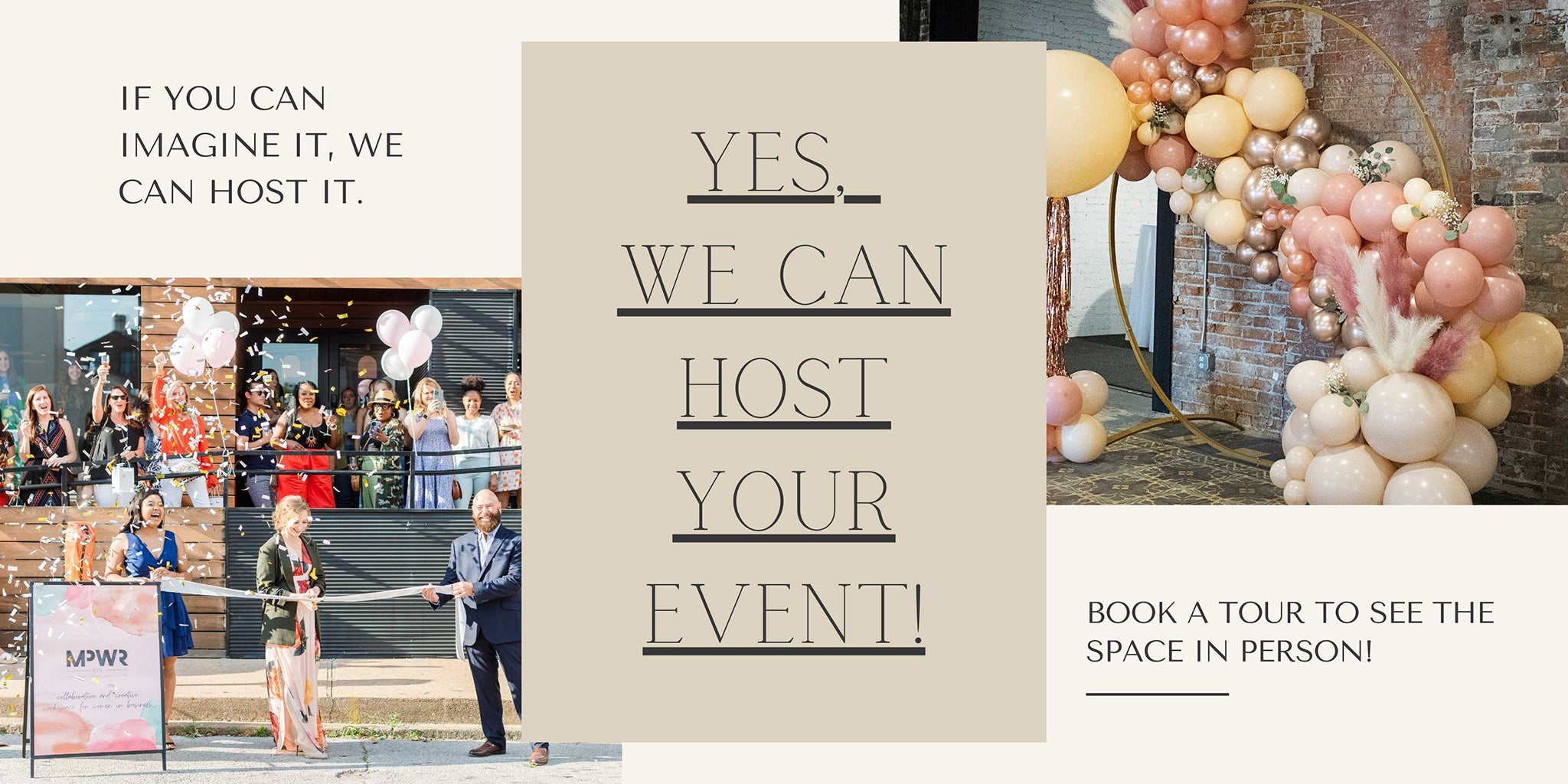 Yes, we can host your event!