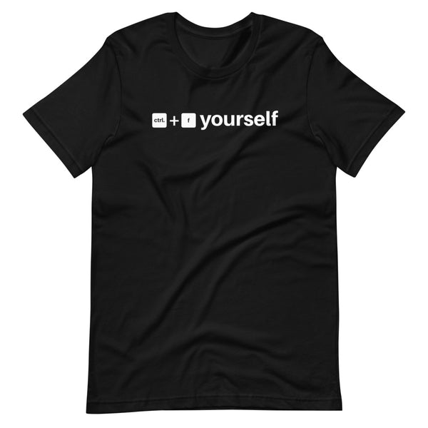 Ctrl. F Yourself Unisex T-Shirt