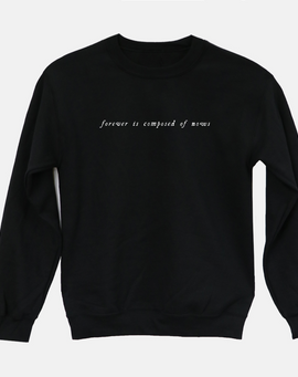 Forever Is Composed of Nows Emily Dickinson Sweatshirt